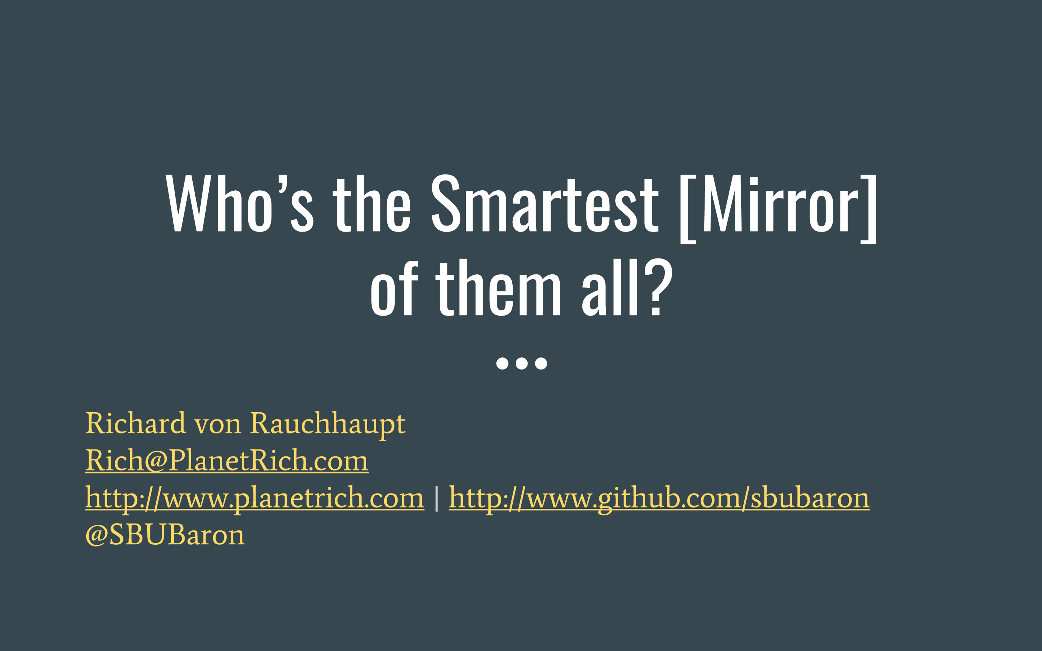 Who's the Smartest [Mirror] of Them All?